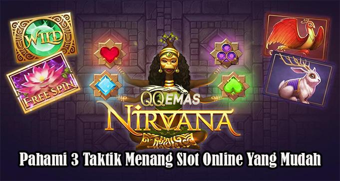 Pahami 3 Taktik Menang Slot Online Yang Mudah