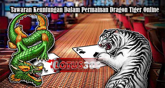 Tawaran Keuntungan Dalam Permainan Dragon Tiger Online