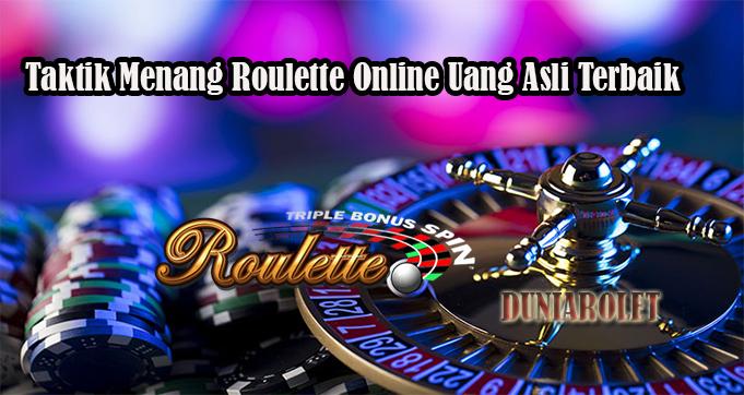 Taktik Menang Roulette Online Uang Asli Terbaik
